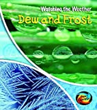 Miles, Elizabeth: Dew and Frost (Young Explorer: Watching the Weather)
