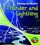 Miles, Elizabeth: Thunder and Lightning (Young Explorer: Watching the Weather)