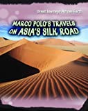 Senker, Cath: Marco Polo's Travels on Asia's Silk Road (Great Journeys Across Earth)