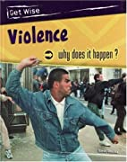 Violence: Why Does it Happen? (Get Wise) by…