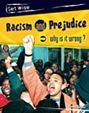 Heinemann: Racism &amp; Prejudice. Why It Is Wrong?: Why Is It Wrong?