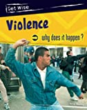 Heinemann: Violence. What Does It Happen?: Why Does It Happen?