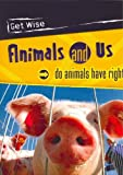 Bingham, Jane: Get Wise: Animals and Us BB