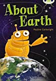 Cartwright, Pauline: About Earth Lime 2 (Bug Club)