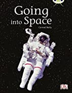 Going Into Space by Carmel Reilly