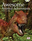 Cartwright, Pauline: Awesome Animal Adventures Lime 1 (Bug Club)