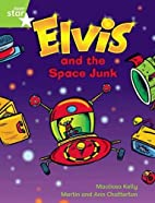 Elvis And The Space Junk (Rigby Star Phonic…