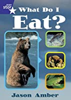What Do I Eat? by Jason Amber