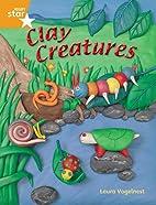 Clay Creatures by Laura Vogelnest