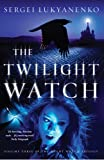 Sergei Lukyanenko: The Twilight Watch