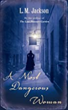 A Most Dangerous Woman by L.M. Jackson
