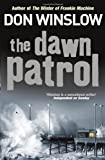 Don Winslow: The Dawn Patrol