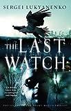 Sergei Lukyanenko: Last Watch