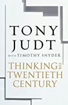 Thinking the Twentieth Century:…