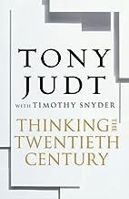 Thinking the Twentieth Century:…