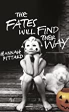 The Fates Will Find Their Way by Hannah…