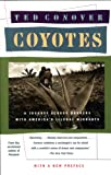 Conover, Ted: Coyotes the Journey Through the Secret