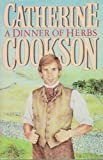 Cookson, Catherine: Dinner of Herbs