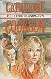 Catherine Cookson: The Cultured Handmaiden