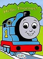 Hello Thomas: Lift the Flap Book by W. Awdry