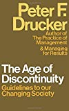 Peter F. Drucker: Age of Discontinuity