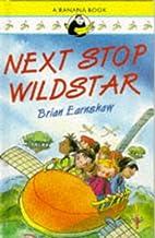 Next Stop, Wild Star (Banana Books) by Brian…