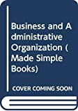 Whitehead, Geoffrey: Business and Administrative Organization (Made Simple Bks.)