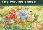 The Waving Sheep by Beverley Randell