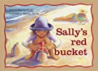 Sally's Red Bucket (New PM Story Books)…