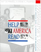 A Coordinator's Guide to Help America Read:…