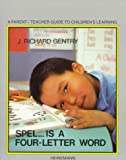 Gentry, J.Richard Gentry: Spel... Is a Four Letter Word