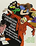 Temple, Charles: Classroom Strategies That Work: An Elementary Teacher's Guide to Process Writing