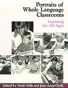 Portraits of Whole Language Classrooms:…