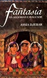Djebar, Assia: Fantasia an Algerian Cavalcade