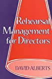 Alberts, David: Rehearsal Management for Directors
