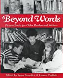 Benedict, Susan: Beyond Words: Picture Books for Older Readers and Writers