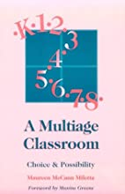 A Multiage Classroom: Choice & Possibility…