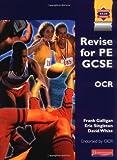 Galligan, Frank: Revise for PE GCSE OCR (GCSE PE for OCR)