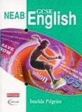 Pilgrim, Imelda: NEAB GCSE English