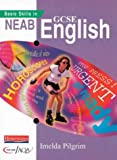 Pilgrim, Imelda: Basic Skills in NEAB GCSE English (Neab GCSE English and English Literature)