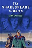 Garfield, Leon: Six Shakespeare Stories (New Windmills)