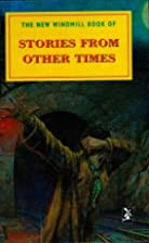 Stories from Other Times (New Windmill) by…