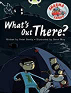 Sharma Family: What's Out There? by Peter…