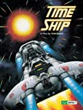 Dapre, Alan: Time Ship: A Play