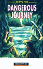 Dangerous Journey by Alwyn Cox