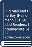 Milne, John: Old Mali and the Boy (Heinemann Guided Readers)