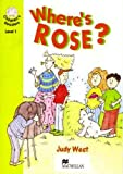West, Judy: Where's Rose? (Heinemann guided readers)