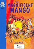 West, Judy: The Magnificent Mango (Heinemann guided readers)