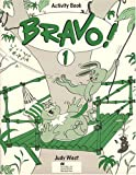 West, Judy: Bravo!: Activity Book Bk.1: A Complete English Course for Junior A
