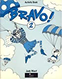West, Judy: Bravo!: Activity Book Bk.2: A Complete English Course for Junior A